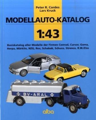 Modellauto-Katalog 1:43: Basiskatalog aller Modelle der Firmen Conrad, Cursor, Gama,Herpa, Märklin, NZG, Rex, Schabak, Schuco, Strenco, R.W. /Ziss