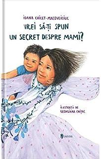 Vrei sa iti spun un secret despre mami? (Romanian Edition)