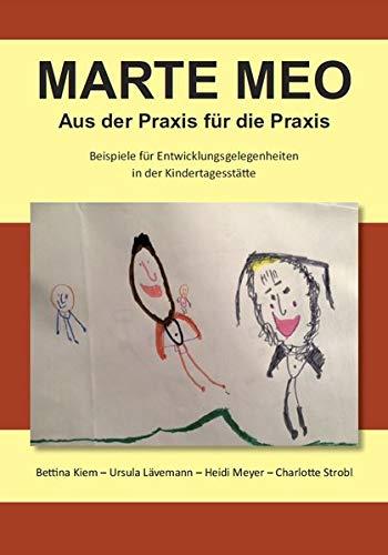 Marte Meo - Aus der Praxis für die Praxis: Beispiele für Entwicklungsgelegenheiten in der Kindertagesstätte