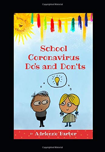 School Coronavirus Do's and Don'ts: a humorous guide to teach your child essential rules for back to school during Covid 19.