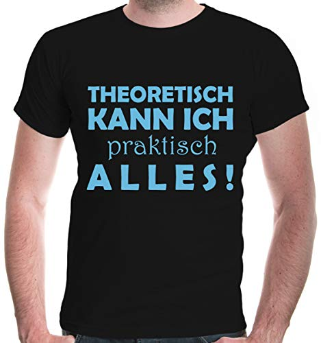 buXsbaum® Herren T-Shirt Theoretisch Praktisch Alles Spruch | XL, Schwarz