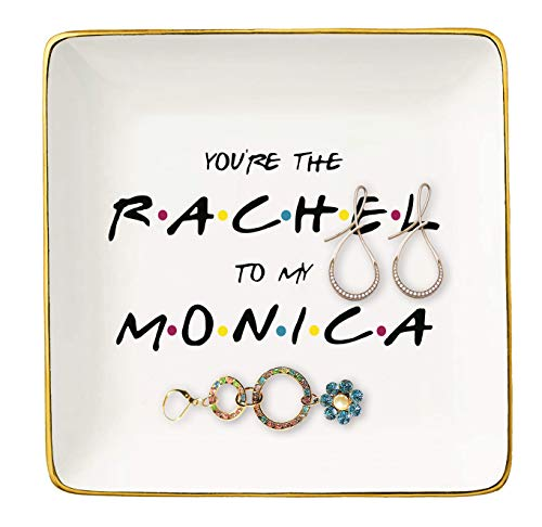 You are The Rachel to My Monica - Long Distance Friendship Birthday for Women Best Friend - Ceramic Ring Dish Decorative Trinket Tray Plate