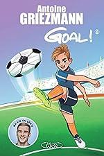 Goal ! - Tome 1 Coups francs et coups fourrés (1) d'Antoine Griezmann