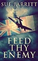 Feed Thy Enemy