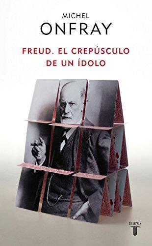Freud: El crepúsculo de un ídolo (Spanish Edition)