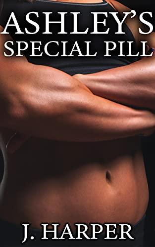Ashley's Special Pill: Young Woman Transforms into Futa Monster (The Futa Pill Book 3)
