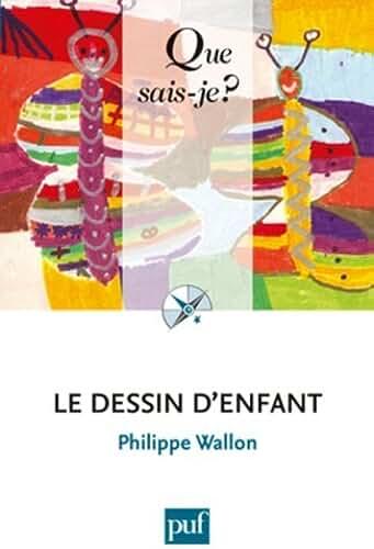 Le dessin d'enfant by Philippe Wallon (2012-04-09)