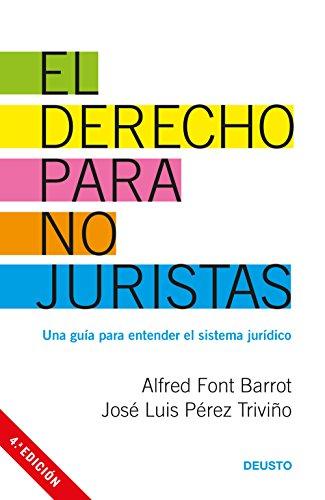 El derecho para no juristas: Una guía para entender el sistema jurídico (Sin...