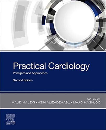 Compare Textbook Prices for Practical Cardiology: Principles and Approaches 2 Edition ISBN 9780323809153 by Maleki MD  FACC  FESC  FAPSC, Majid,Alizadehasl MD  FACC  FASE, Azin,Haghjoo MD  FESC  FACC, Majid