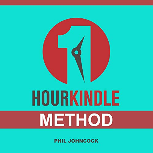 1 Hour Kindle Method Audiobook By Phil Johncock cover art