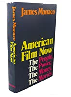 American Film Now: The People, the Power, the Money, the Movies