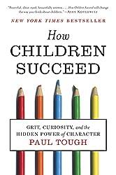 How Children Succeed - Paul Tough