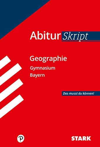 STARK AbiturSkript - Geographie Bayern: Das musst du können