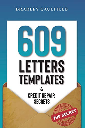 Compare Textbook Prices for 609 Letter Templates & Credit Repair Secrets: The Best Way to Fix Your Credit Score Legally in an Easy and Fast Way Includes 10 Credit Repair Template Letters 609 Credit Repair  ISBN 9781658706919 by Caulfield, Bradley