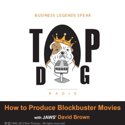 How to Produce Blockbuster Movies with JAWS' David Brown audiobook cover art