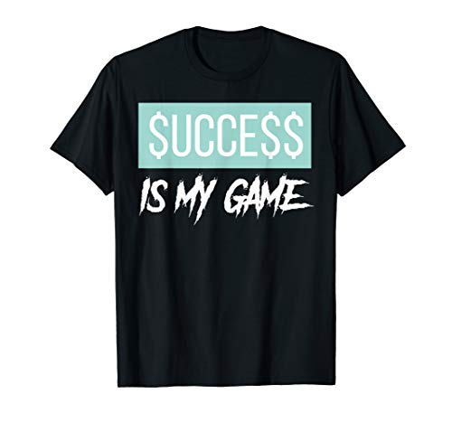 Success is my game made to match jordan 13 island green T-Shirt
