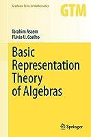 Basic Representation Theory of Algebras (Graduate Texts in Mathematics, 283)