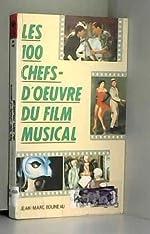 Les 100 chefs-d'oeuvre du film musical de Jean-Marc Bouineau