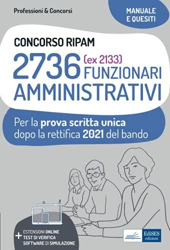 2736 (ex 2133) FUNZIONARI AMMINISTRATIVI: Per la prova scritta unica dopo la rettifica 2021 del bando