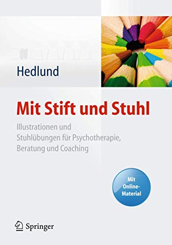 Mit Stift und Stuhl: Illustrationen und Stuhlübungen für Psychotherapie, Beratung und Coaching. Mit Online-Material