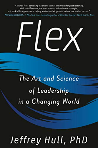 Flex: The Art and Science of Leadership in a Changing World (English Edition)