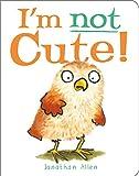 I'm Not Cute! (Baby Owl)...