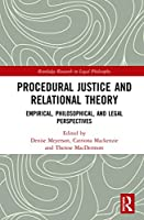 Procedural Justice and Relational Theory: Empirical, Philosophical, and Legal Perspectives (Routledge Research in Legal Philosophy)