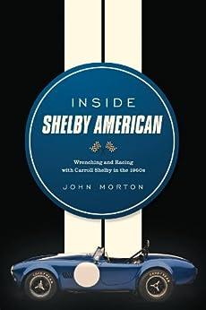 Inside Shelby American by [John Morton]