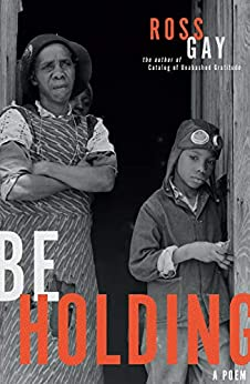 Be Holding: A Poem (Pitt Poetry Series) by [Ross Gay]