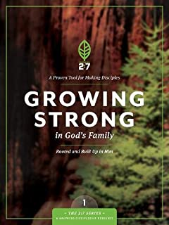 Growing Strong in God's Family: Rooted and Built Up in Him (The 2:7 Series)