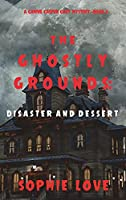 The Ghostly Grounds: Disaster and Dessert (A Canine Casper Cozy Mystery-Book 6)
