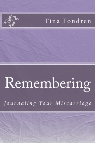 Remembering: Journaling Your Miscarriage
