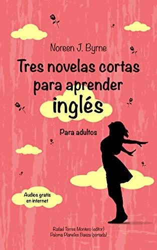 Tres novelas cortas para aprender inglés: Para adultos (Cuentos en inglès y español con audios gratuitous para adultos. nº 2)
