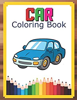 Car Coloring Book: Cars coloring book for kids & toddlers - book for kids ages 2-4 4-8