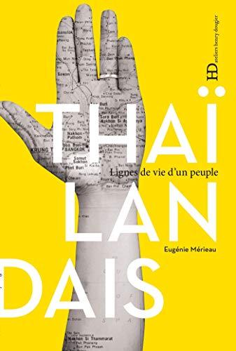 Les Thaïlandais (Lignes de vie d'un peuple) (French Edition)