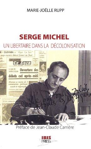 Serge Michel : Un libertaire dans la décolonisation