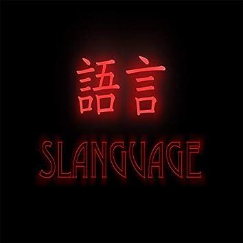 Slanguage (feat. Yung Jay)