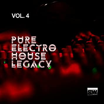 Pure Electro House Legacy, Vol. 4