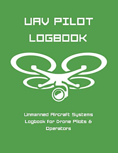 UAV Pilot LogBook: Drone Flight Time & Flight Map Record / Drone Flight Planning / Drone Flight Training Journal / Drone Flight Logbook / Drone Pilot Gift / Drone Journal / Drone Log Book