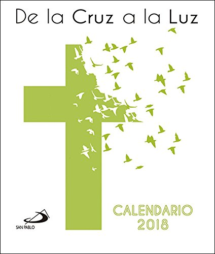 Calendario CD 2018. De la cruz a la luz (Calendarios y Agendas)