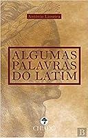 Algumas palavras do latim (Portuguese Edition)