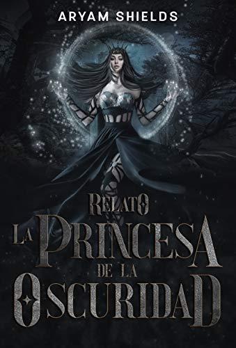 La princesa de la Oscuridad de Aryam Shields