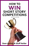How to Win Short Story Competitions: Second Edition