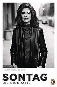 Sontag: Die Biografie (German Edition) by [Benjamin Moser, Hainer Kober]