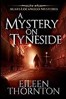 A Mystery On Tyneside: Large Print Edition