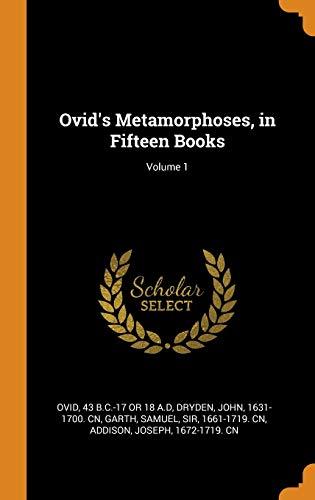 Ovid's Metamorphoses, in Fifteen Books; Volume 1