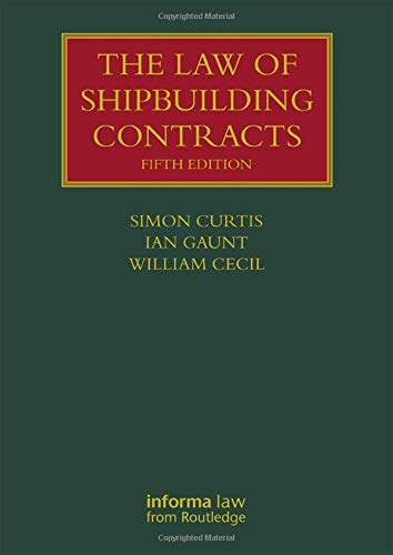 The Law of Shipbuilding Contracts (Lloyd's Shipping Law Library)
