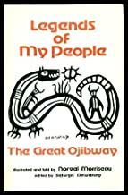 Legends of my people, the great Ojibway