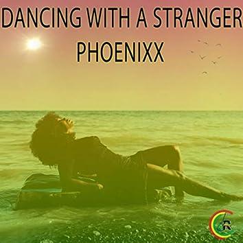 Dancing with a Stranger (Reggae Remix) [feat. Phoenixx]