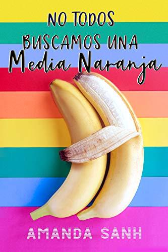 No todos buscamos una media naranja: comedia romántica LGTB eBook ...